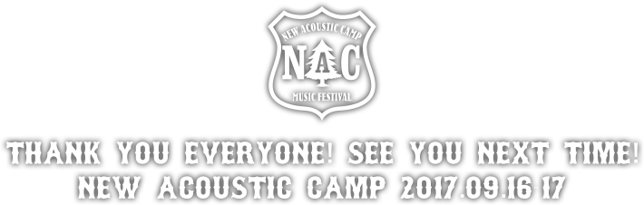 THANK YOU EVERYONE! SEE YOU NEXT TIME! NEW ACOUSTIC CAMP 2017.09.16-17